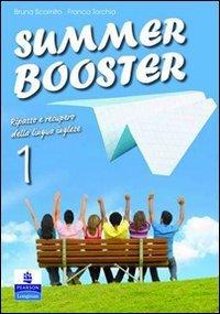 Summer Booster. Ripasso e recupero della lingua inglese (Con CD): Vol. 1