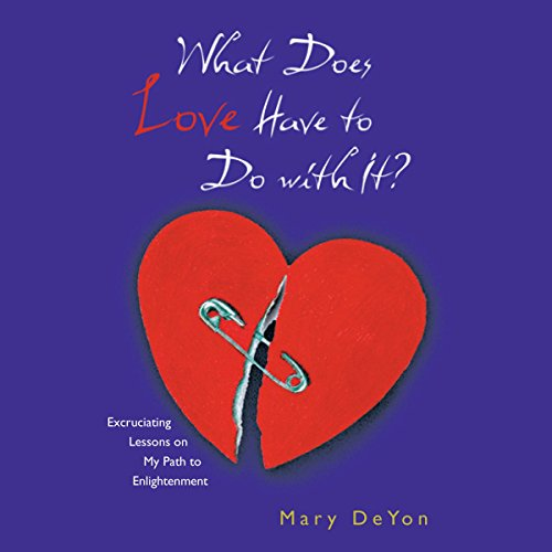 What Does Love Have to Do With It? audiobook cover art