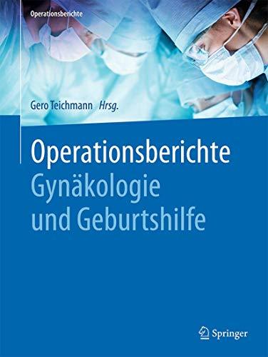 Operationsberichte Gynäkologie und Geburtshilfe