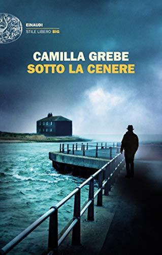 Sotto la cenere (Einaudi. Stile libero big) (Italian Edition)