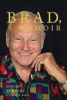 BRAD, A Memoir-This Side Of Nowhere