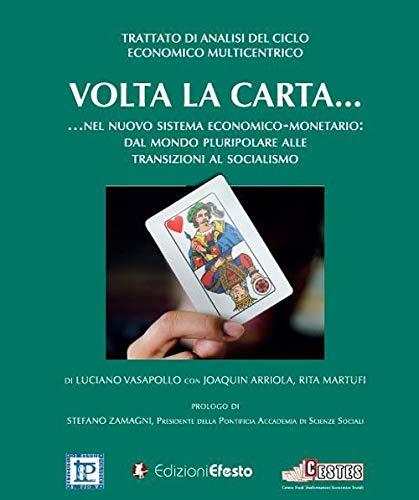 Volta la carta… nel nuovo sistema economico-monetario. Dal mondo pluripolare alle transizioni al socialismo