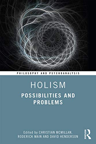 Compare Textbook Prices for Holism: Possibilities and Problems Philosophy and Psychoanalysis 1 Edition ISBN 9780367424824 by McMillan, Christian,Main, Roderick,Henderson, David