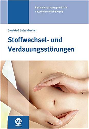 Stoffwechsel- und Verdauungsstörungen: Behandlungskonzepte für die naturheilkundliche Praxis