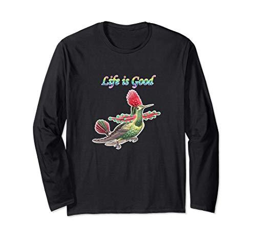 hummingbirds Life is Good bird vibe Birdwatcher present Long Sleeve T-Shirt