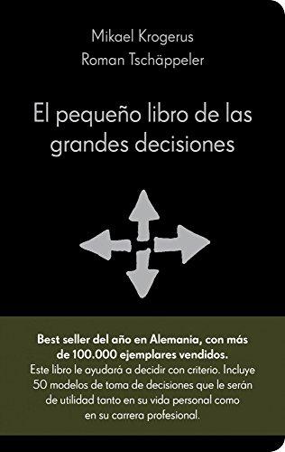 El pequeño libro de las grandes decisiones: 50 modelos para el pensamiento estratégico