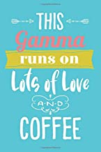 This Gamma Runs On Lots of Love and Coffee: 6x9 Lined Personalized Writing Notebook Journal, 120 Pages - Teal Blue with Pink Grandma Name and Inspirational Quote