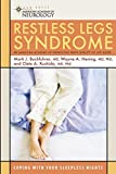 Restless Legs Syndrome: Coping with Your Sleepless Nights (American Academy of Neurology (AAN) Quality of Life Guides)