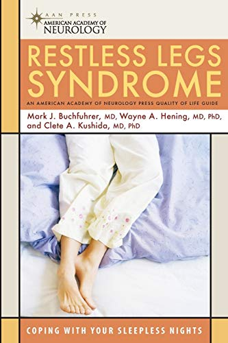 Restless Legs Syndrome: Coping with Your Sleepless Nights (American Academy of Neurology Press Quality of Life Guides)