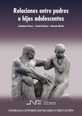 Relaciones entre padres e hijos adolescentes (Familias, centros escolares y educación)