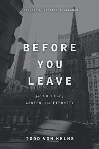 Before You Leave: For College, Career, and Eternity