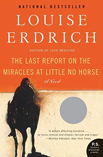The Last Report on the Miracles at Little No Horse: A Novel (P.S.)