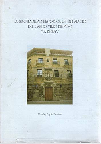 La singularidad hist—rica de un palacio del Casco Viejo bilbaino. 'La Bolsa'.