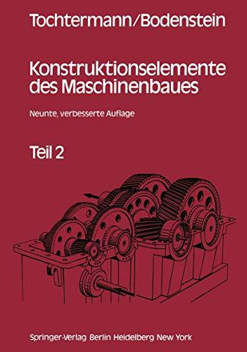 Konstruktionselemente des Maschinenbaues Teil 2: Elemente der drehenden und der geradlinigen Bewegung; Elemente zur Übertragung gleichförmiger Drehbewegungen