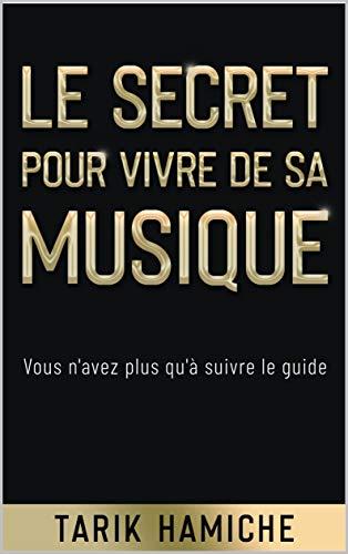 LE SECRET POUR VIVRE DE SA MUSIQ...
