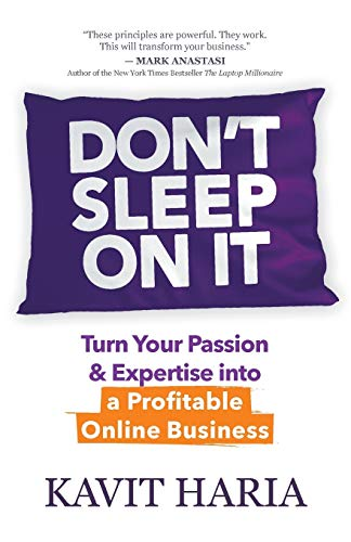 Don't Sleep on It: Turn Your Passion & Expertise into a Profitable Online Business