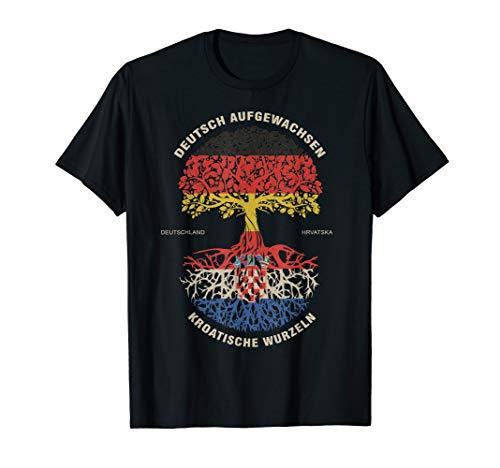 Deutsch Aufgewachsen Kroatische Wurzeln, Kroatien Flagge T-Shirt