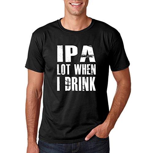 CBTwear IPA Lot When I Drink - College Drinking Party Humor Tee, Beer Lovers - Men's T-Shirt (Black, Large)