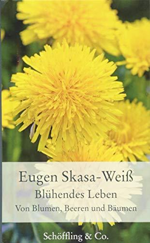 Blühendes Leben: Von Blumen, Beeren und...