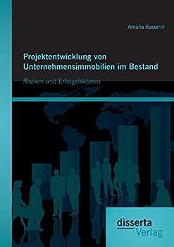 Paperback Projektentwicklung Von Unternehmensimmobilien Im Bestand : Risiken und Erfolgsfaktoren [German] Book