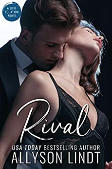 Rival: A Small Town Billionaire Romance (Love Equation Book 1) by [Allyson Lindt]