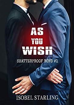 As You Wish (Shatterproof Bond Book 1) by [Isobel Starling, Gary Furlong]