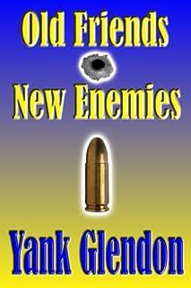 Old Friends/New Enemies