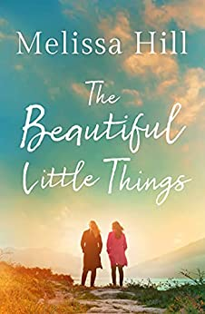 The Beautiful Little Things by [Melissa Hill]