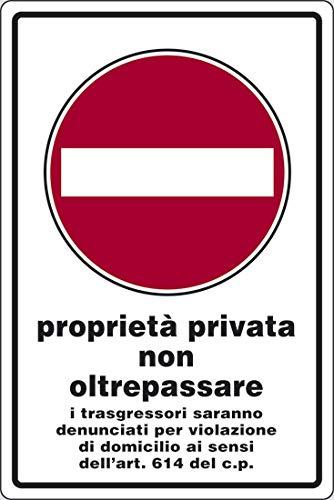 PIXLEMON Cartello Alluminio cm 30x20 proprietà privata Non oltrepassare i trasgressori saranno denunciati per violazione di Domicilio Art. 614 del c.p.