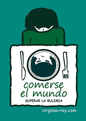 Comerse el mundo: Superar la bulimia