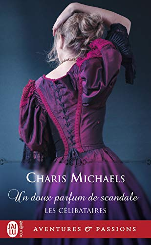 Les célibataires (Tome 3) - Un doux parfum de scandale (French Edition)
