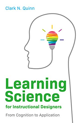 Learning Science for Instructional Designers: From Cognition to Application (English Edition)