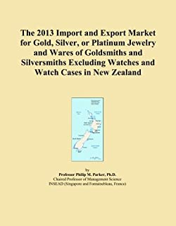 The 2013 Import and Export Market for Gold, Silver, or Platinum Jewelry and Wares of Goldsmiths and Silversmiths Excluding...
