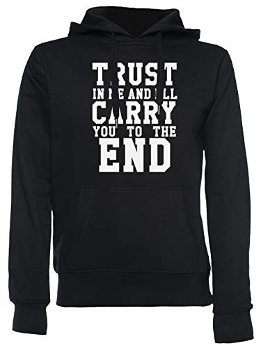 Trust in Me and Ill Carry You to The End Unisexe Homme Femme Sweat À Capuche Noir Unisex Men's Women's Hoodie Black