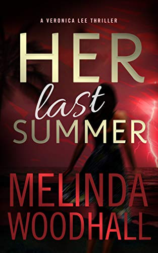 Her Last Summer: A Veronica Lee Thriller