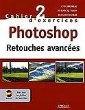 Photoshop - Retouches avancées (1Cédérom)