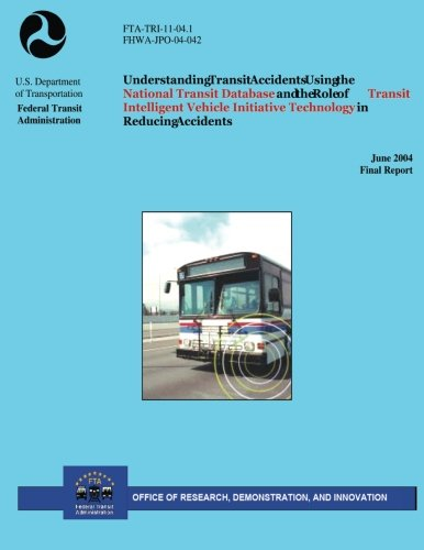 Understanding Transit Accidents Using the National Transit Database and the Role of Transit Intellig
