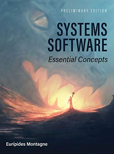 Compare Textbook Prices for Systems Software: Essential Concepts  ISBN 9781516579358 by Montagne, Eurípides
