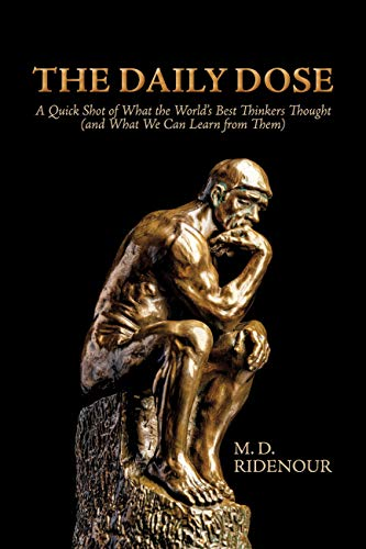 The Daily Dose: A Quick Shot of What the World's Best Thinkers Thought (and What We Can Learn from Them) (English Edition)