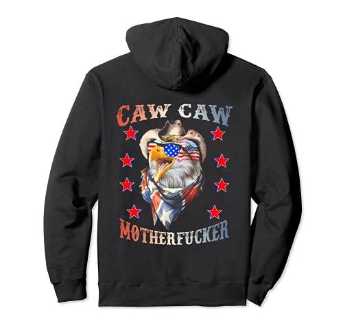 Caw Caw hijo de puta 4 de julio Día de la Independencia Patriótica Sudadera con Capucha