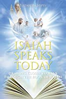 Isaiah Speaks Today: Drawing Closer to Jesus through the Book of Isaiah