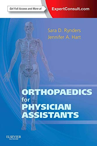 Compare Textbook Prices for Orthopaedics for Physician Assistants: Expert Consult - Online and Print 1 Edition ISBN 9781455725311 by Rynders MPAS  PA-C, Sara D,Hart PA-C  ATC, Jennifer