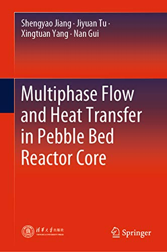 Multiphase Flow and Heat Transfer in Pebble Bed Reactor Core (English Edition)