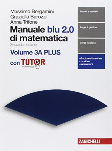 Manuale blu 2.0 di matematica. Per le Scuole superiori. Con e-book. Con Libro: Plus con tutor (Vol. 3/A-B)