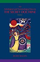 The Astrological and Numerological Keys to The Secret Doctrine Vol.1