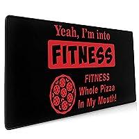 40*90CM超大型 マウスパッド I'm Into Fitness Whole Pizza In My Mouth 光学式 ゲーミング ゲーム向け 防水 滑り止め 耐洗い表面 キーボード オフィス テーブル デスクマット