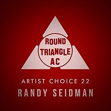 Artist Choice 22. Randy Seidman