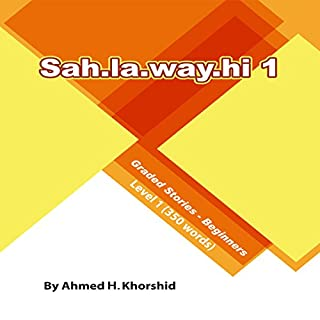 Sahlawayhi 1     Graded Stories for Beginners [Arabic Edition]              By:                                                                                                                                 Ahmed H. Khorshid                               Narrated by:                                                                                                                                 Ahmed H. Khorshid                      Length: 2 hrs and 11 mins     16 ratings     Overall 4.9