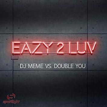 Eazy 2 Luv