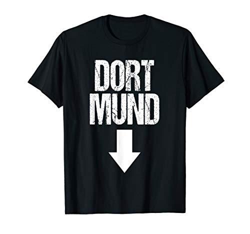 Dort Mund Spaß Lustig Witzig Karneval Shirt Faschings Kostüm T-Shirt